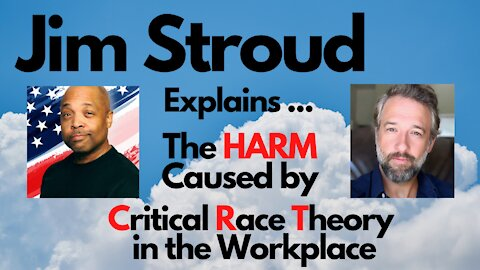 Jim Stroud: Critical Race Theory in the Workplace - What Can We Do About it?