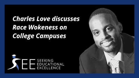 Charles Love Discusses Colleges Racial Pushing Wokeness