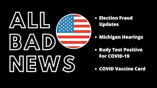Ep4 - Election Fraud, Michigan Hearings, Rudy Positive for Covid, and Covid Vaccine Card