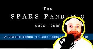 SPARS PANDEMIC!? 2025-2028 - PREDICTIVE PROGRAMMING?