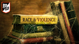 Telling The Forbidden Truth About Race And Violence   Ep. 686