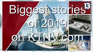 Biggest stories of 2019 on KTNV.com
