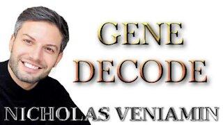 GENE DECODE DISCUSSES LATEST UPDATES WITH NICHOLAS VENIAMIN