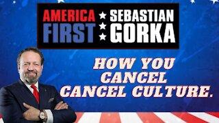 How you cancel Cancel Culture. Sebastian Gorka on AMERICA First