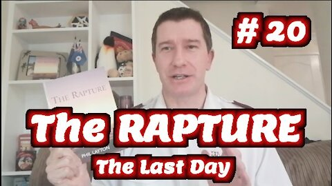 Study of The Rapture 2021 | Tutorial 20 | The Resurrection at the Last Day | Bible End Time Judgment