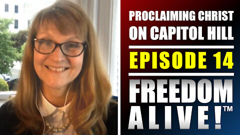 Proclaiming Christ on Capitol Hill - Freedom Alive™ Ep14