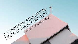 A Christian Education: Does it Even Matter?