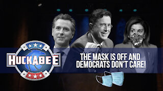 The Mask is OFF and Democrats DON'T CARE! | FOTM | Huckabee