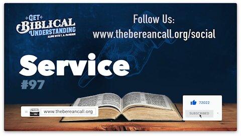 Get Biblical Understanding #97 - Service