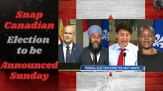 Incoming Canadian Election! Trudeau Must Have Different Numbers To Make This Play Work