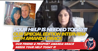 Amanda Grace | YOUR HELP IS NEEDED TODAY!!! Our Special Interview with Amanda Grace
