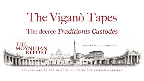 The Vigano Tapes #4: The decree Traditionis Custodes