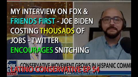 Latino Conservative Ep 54 - My Interview of Fox & Friends - Joe Biden Costs Thousands of Jobs