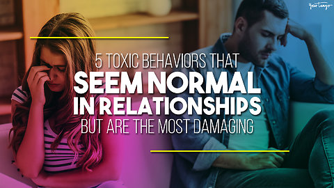 5 Toxic Behaviors That Seem Normal In Relationships, But Are The Most Damaging Of All