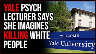 YALE Psych Lecturer Gives Speech Where She Says She Fantasizes About MURDERING People
