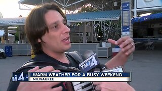 It's a warm weather weekend for a busy weekend in Milwaukee