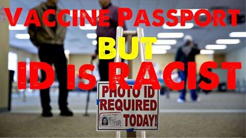 Voter ID Racist, Vaccine Passport OK
