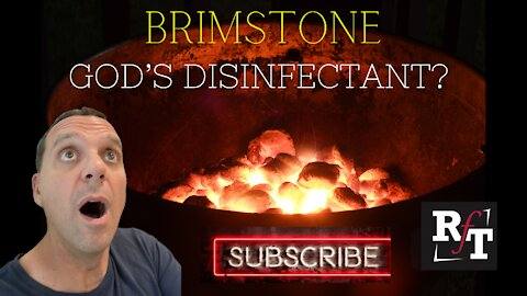 BRIMSTONE-God's Disinfectant?