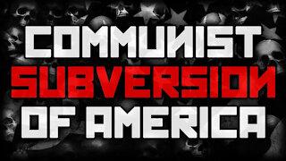 The Communist Subversion of America