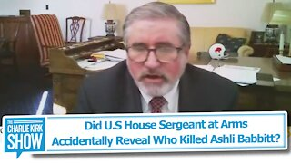 Did U.S House Sergeant at Arms Accidentally Reveal Who Killed Ashli Babbitt?