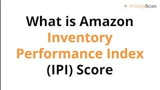 What is Amazon Inventory Performance Index (IPI) Score?