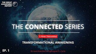 THE CONNECTED SERIES | TRANSFORMATIONAL AWAKENING