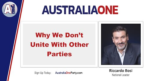 AustraliaOne Party - Why We Don't Unite With Other Parties