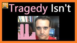 Tragedy Isn't 🌦️