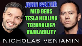 JOHN BAXTER DISCUSSES MED BEDS, TESLA ENERGY HEALING TECHNOLOGY WITH NICHOLAS VENIAMIN