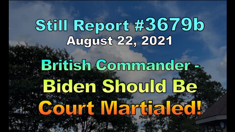 British Commander - Biden Should Be Court Martialed, 3679b