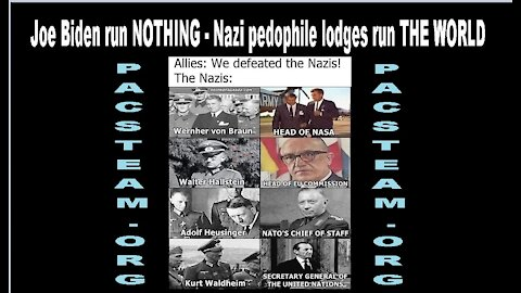 Joe Biden run NOTHING - Nazi pedophile lodges run THE WORLD