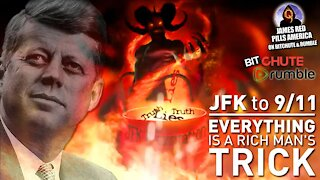 JFK T0 911 - Everything Is A Rich Man's Trick! Must See Chilling Documentary
