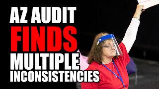 AZ Audit Finds MULTIPLE Inconsistencies