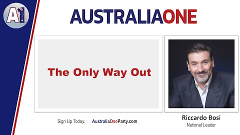 AustraliaOne Party - The Only Way Out