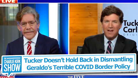 Tucker Doesn't Hold Back in Dismantling Geraldo's Terrible COVID Border Policy