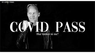 COVID PASS - HUR TÄNKER NI NU?