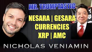 Mr. Trumptastic Discusses Nesara/Gesara, Currencies, XRP and AMC with Nicholas Veniamin