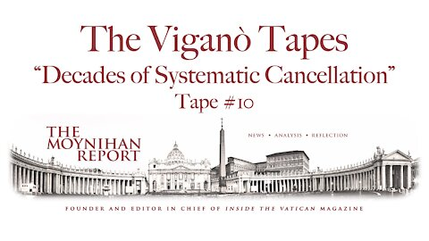 """The Vigano Tapes #10: """"Decades of Systematic Cancellation"""""""