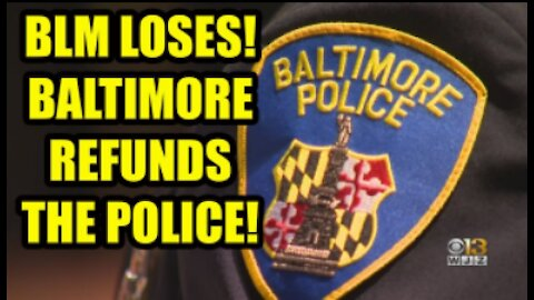 Baltimore REFUNDS THE POLICE as CRIME SURGES! BLM and Socialist Democrats take another LOSS!