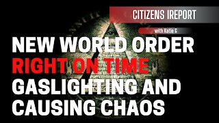 New World Order: Right on Time, Gaslighting and Chaos