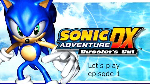 Sonic Adventure DX Episode 1 Let's Play