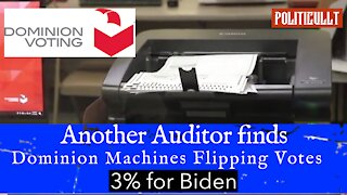 Another Auditor Finds Dominion Machines Flipping Votes 3% for Biden