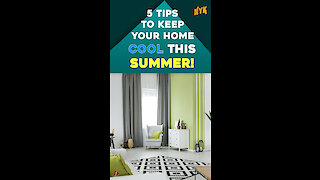 5 Tips To Keep Your Home Cool This Summer *