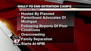 Rally to end family separation, migrant detention centers happening Friday at Michigan State Capitol