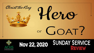 """""""Hero or Goat?"""" Christ the King Sunday Service with Anglican Church of the Holy Spirit Nov 22, 2020"""