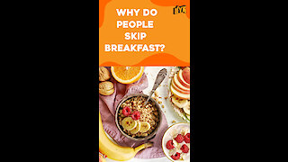 What Are The Common Excuses Do People Give To Skip Breakfast? *
