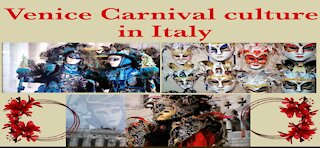 Venice Carnival culture in Italy | Historical Italy | European union