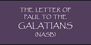 The Letter of Paul to the Galatians (NASB)