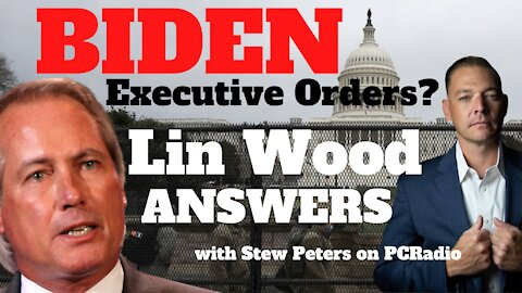 Lin Wood Answers: What's Going On with Joe Biden's Executive Orders? with Stew Peters on PC Radio