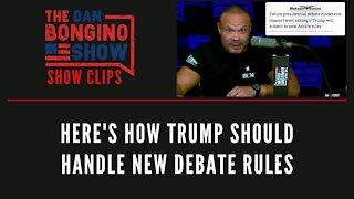 Here's How Trump Should Handle New Debate Rules